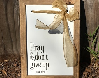 Farmhouse Frames With a Twist 'Pray & don't give up -Luke 18:1'