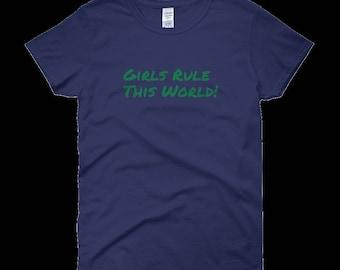 girls rule this world ladies Tshirt