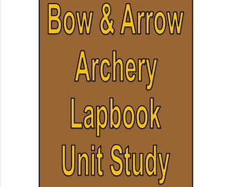 Bow and Arrow Archery Lapbook Unit Study for learning Safety Shooting Targets and more!
