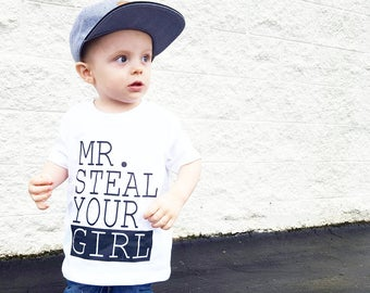 Mr. Steal your girl kid's shirt, Sizes 2T, 3t, 4t, 5/6T funny graphic kids shirt gift, shirts with sayings, kids boys, toddler boys
