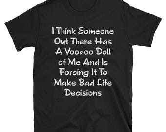Bad Life Decisions Funny Tee Shirt | Voodoo Doll Novelty Tee | Funny Novelty Sarcastic Apparel Gifts | Hilarious Boneheaded Moves TShirt