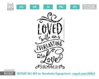 Loved with an everlasting love SVG, Jeremiah 31:3 , Loved svg, Easter svg, Love svg, John 3 16 Christian, Jesus, Church, svg png dxf eps