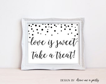 Modern Bridal Shower Sign , Love is Sweet Sign , Black and White Reception Sign , Favor Sign , Sweet Treat , Printable , Instant Download