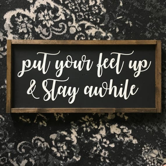 Put Your Feet Up & Stay Awhile | 24x13 | Wood Framed Sign | Farmhouse Decor | Wall Décor | Gallery Wall Sign | Painted Sign | Rustic Decor |