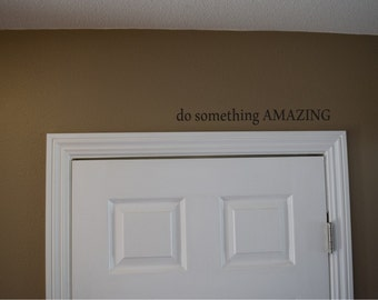 do something AMAZING decal - door decal - over the door decal - inspirational decal - vinyl wall decal - teen decal
