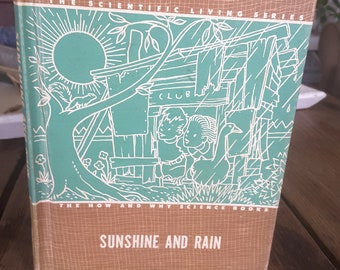 Vintage Children's  Book Sunshine and Rain,How and Why Science  Book 1949