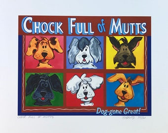 Chock full of Mutts whimsical dog print. Signed numbered giclee print of an original painting by Mercedese Bantz. Unframed on archival paper