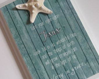 Turn Your Eyes Upon Jesus Hymn Art, WORD Art, Wall Art, Shelf Art - Aqua and White w/ Knobby Starfish