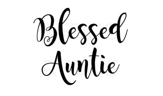 Blessed Auntie Svg Bless Svg Aunt Svg Auntie Svg Cricut