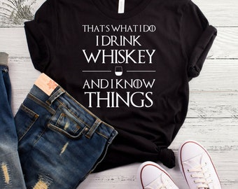 That's What I Do I Drink Whiskey And I Know Things T-Shirt, Whiskey Shirt, Country Shirt, Southern Shirt, Smooth As Tennessee Whiskey Shirt