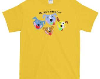My Life is Pittie-full T-Shirt