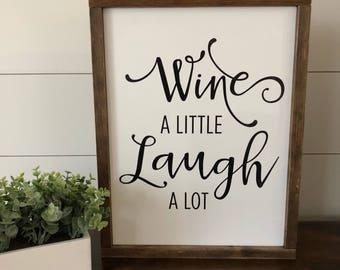 Wine a Little Laugh a Lot // Framed Wood Sign // Farmhouse Decor // Rustic Wood Sign // Farmhouse Sign // Wine Sign // Gifts for Her