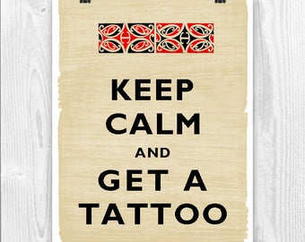Keep Calm Art, Keep Calm Print, tatoo art, Keep calm get a tatoo, Tatoo Print, Keep calm poster, Tatoo gift  keep calm