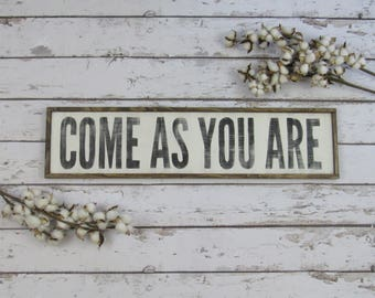 Come As You Are Sign, Custom Welcome Sign,  Farmhouse Decor, Farmhouse Signs, Wooden Sign, Custom Wood Sign, Kitchen Sign, Framed Wood Sign