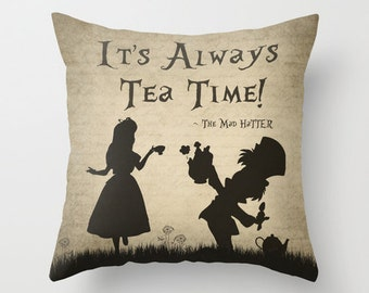 """Alice In Wonderland Throw Pillow """"It's Always Tea Time Mad Hatter Quote Decorative Pillow Alice In Wonderland Home Decor Nursery Decor Gift"""