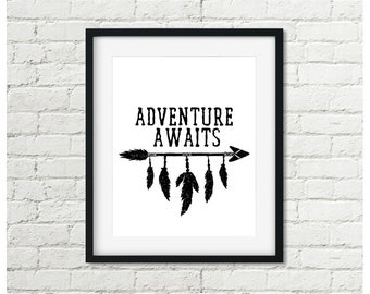 Adventure Awaits Print Arrow & Feathers Tribal Printable Wall Art Rustic Sign Home Decor Black and White Nursery 8x10 Digital Download