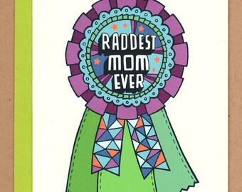 Raddest Mom Ever Award Ribbon Card