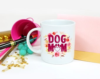 Dog Mom Gift - Dog Mother Coffee Mug  - New Puppy Congratulations Presents - Birthday Gift For Her
