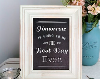 16x20 Instant Download - Tomorrow is going to be the best day ever - Modern Design DIY, Reception Sign Classic Wedding, Rehearsal Dinner