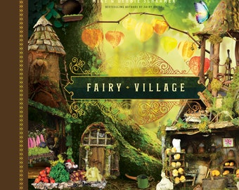 """Our second published book """"Fairy Village"""", a gorgeous coffee table book with a charming story and hundreds of beautiful photos!!"""
