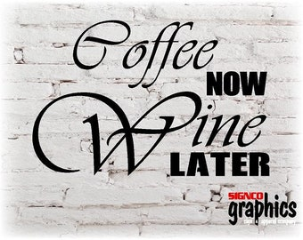 Coffee Now Wine Later Digital Download Cut File