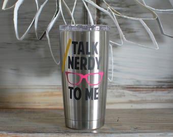 Talk Nerdy To Me 20 oz. Double Wall Tumbler
