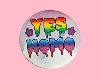 yes homo pin | 2.25 inch pin back button