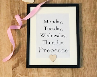 Heart Quote Frame: Monday, Tuesday, Wednesday, Thursday, Prosecco