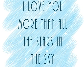 I Love You More Than All the Stars in the Sky quote, printable, nursery decor