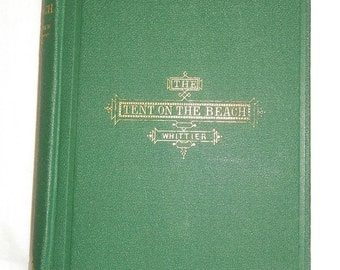 First Edition, The Tent on the Beach by John Greenleaf Whittier, 1867.