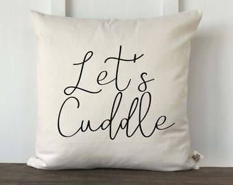 Farmhouse Let's Cuddle Pillow Cover, Home Pillow Cover, Housewarming Gift, Wedding gift, Decorative Couch Pillow, Bedroom pillow