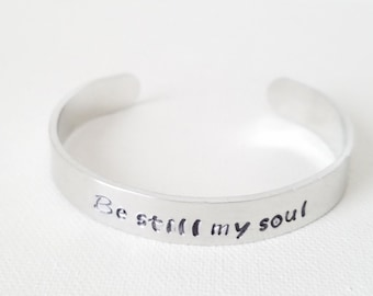 Custom Hand Stamped Jewelry Cuff Inspirational Quote Be Still my soul quote spiritual motivation