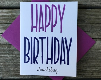 Happy Birthday Douchebag, Birthday Card, Inappropriate Card, Dirty Birthday, Birthday Humor