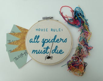 House Rule: All spiders must die - 5 inch embroidery hoop - wall hanging