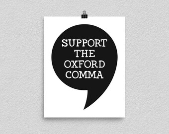 Support The Oxford Comma, Poster Print, English Teacher, Literature Student, Editor Gift, Grammar Police, Classroom Decor, Writer Art