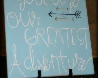 You Are Our Greatest Adventure Wood Sign / Nursery Sign / Farmhouse Sign / Adventure Sign / Little Boy's Room Sign
