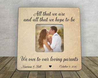 Parents Thank You Wedding Gift, Personalized Picture Frame, All That We Are and All That We Hope to Be,Gift for Parents,Parents of the Bride