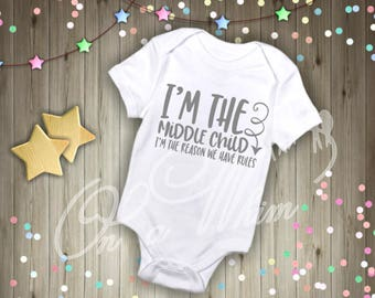 Custom Baby Onesie / Middle Child /Youngest Child / Oldest Child