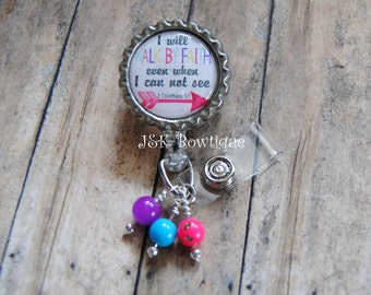 I will walk by FAITH even when I can not see, bible verse badge reel, God badge reel, teacher, nurse badge reel, badge reel scripture