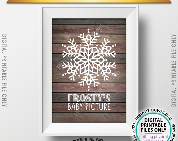 """Frosty's Baby Picture, Frostys Baby, Frosty the Snowman Sign, Snowflake Christmas Decor, Rustic Wood Style PRINTABLE 5x7"""" Instant Download"""