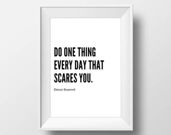 Eleanor Roosevelt Quote, Motivational Poster, Typography Quote, Wall Art, Do One Thing Everyday That Scares You, Digital Print, Printable