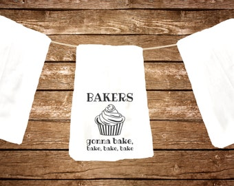Funny flour sack dish towel bakers gonna bake gift