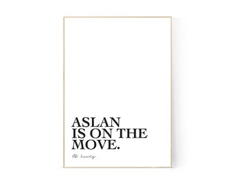 Aslan is on the move, CS Lewis Quote, Printable, Wall Art, Christian, Narnia, Chronicles of Narnia, 8x10, A4, Monochrome, Minimalist, Modern