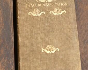 """Antique Book """"In Maiden Meditation"""" 1895"""