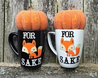 For Fox Sake Coffee Mug • Cute Silly Country Style Ceramic Black Or White • Orange Customizable • Monogram Optional • Tea Hot Chocolate