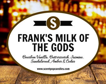 Franks Milk of the Gods, Shameless Inspired Soy Candle | Scented Candle | Fandom Candle | Shameless | Scent Pop Candles