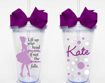 Lift Up Your Head Princess Quote- Acrylic Tumbler Personalized Cup