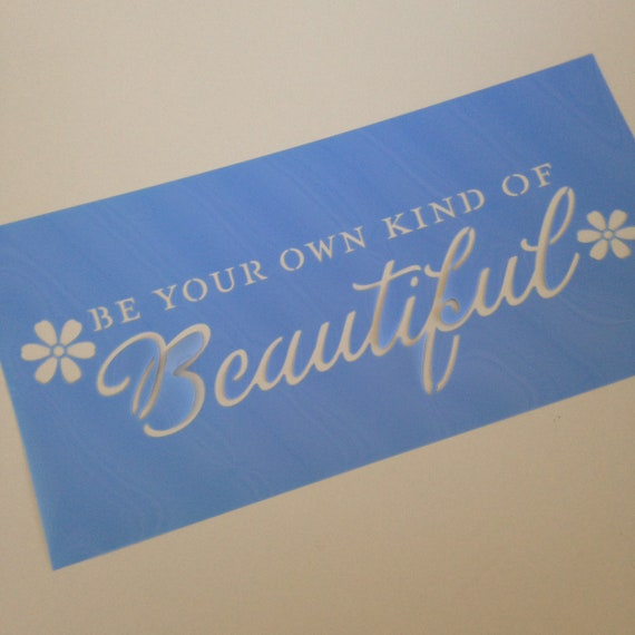Be your own kind of Beautiful  Quote Stencil /  template design perfect for mixed media, scrapbooking, journaling and more