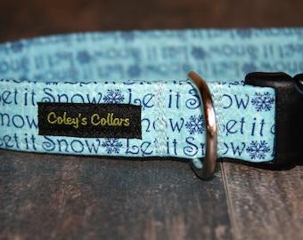 "Dog Collar, Dog Collars, Boy Dog Collar, Girl Dog Collar, Winter Dog Collar, Christmas Dog Collar,  ""Let it Snow"""
