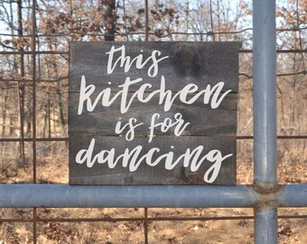 This Kitchen is for Dancing- Pallet Wood Sign, Reclaimed Wood Sign